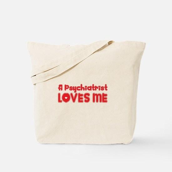 A Psychiatrist Loves Me Tote Bag