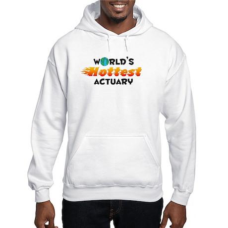 World's Hottest Actuary (C) Hooded Sweatshirt