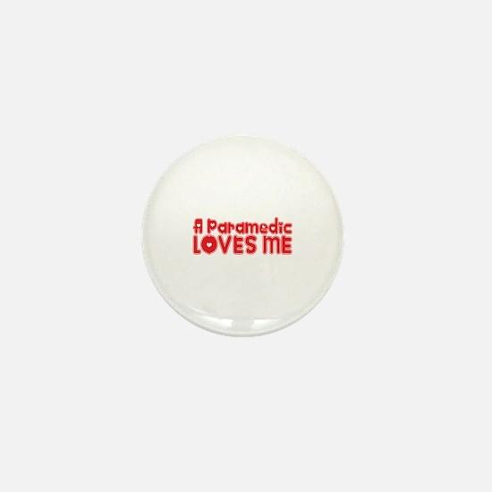 A Paramedic Loves Me Mini Button