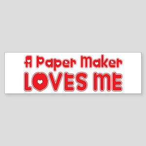 A Paper Maker Loves Me Bumper Sticker