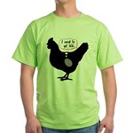 I Need To Get Laid Green T-Shirt