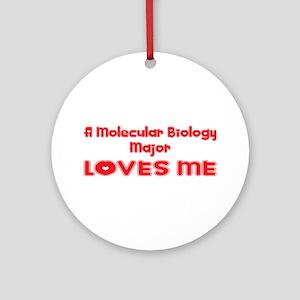 A Molecular Biology Major Loves Me Ornament (Round