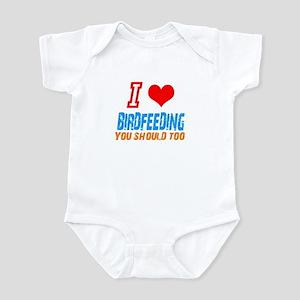 born only for birdfeeding Infant Bodysuit