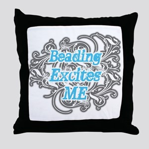 Beading excites me Throw Pillow