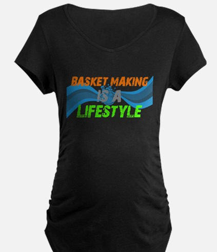 Basket making is a liefstyle T-Shirt