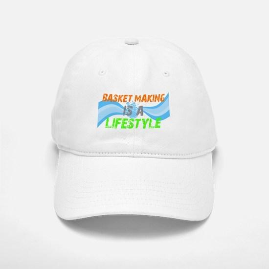 Basket making is a liefstyle Baseball Baseball Cap