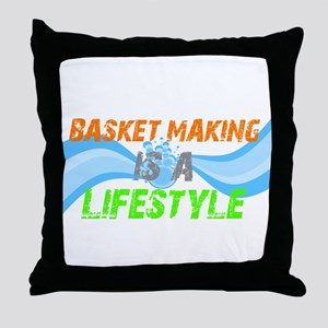 Basket making is a liefstyle Throw Pillow