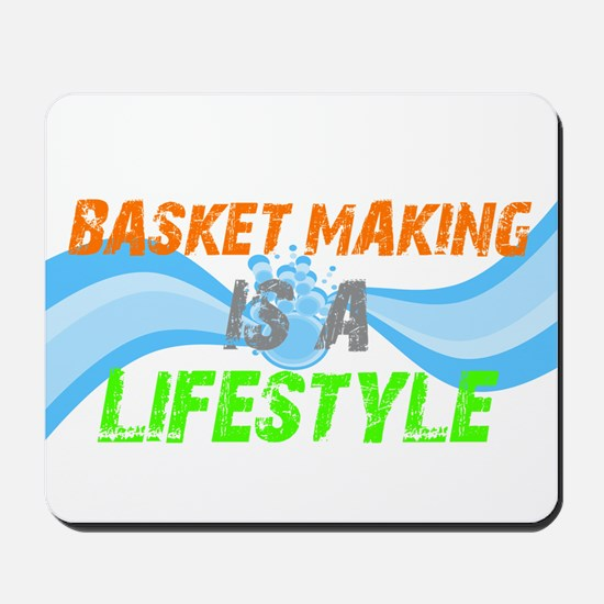 Basket making is a liefstyle Mousepad