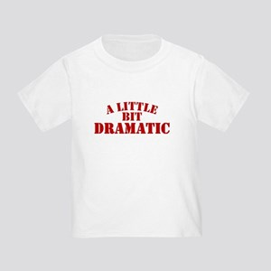 Little Bit Dramatic Toddler T-Shirt