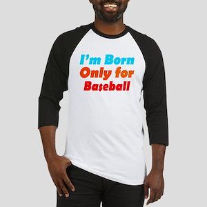Born only for baseball Baseball Jersey