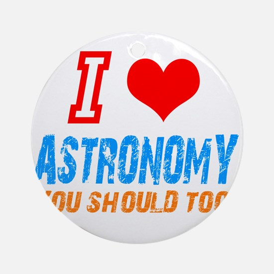 I love astronomy Ornament (Round)
