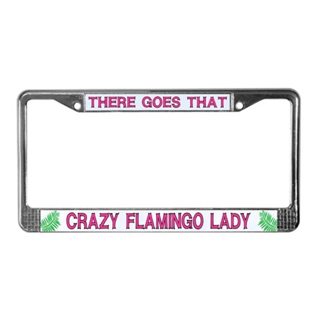 Crazy Flamingo Lady License Plate Frame by cafepets