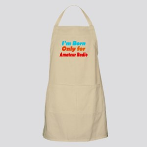 Born only for amateur radio BBQ Apron