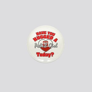 Have you hugged a Polish girl today? Mini Button