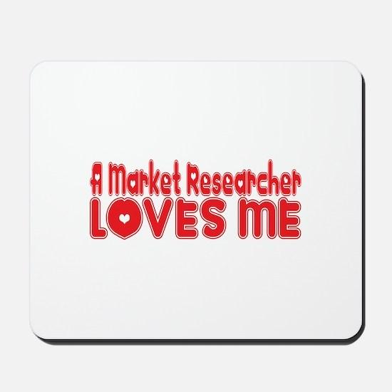 A Market Researcher Loves Me Mousepad