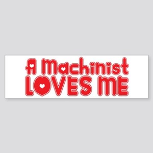 A Machinist Loves Me Bumper Sticker