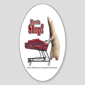 Born to Shop Oval Sticker