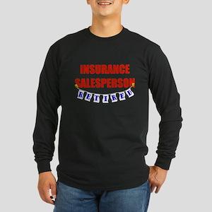 Retired Insurance Salesperson Long Sleeve Dark T-S