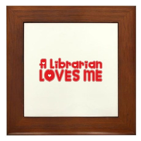 A Librarian Loves Me Framed Tile