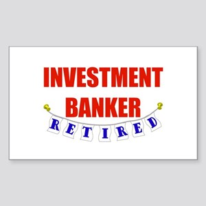 Retired Investment Banker Rectangle Sticker