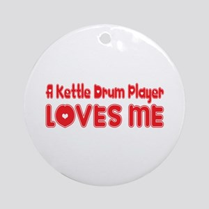A Kettle Drum Player Loves Me Ornament (Round)