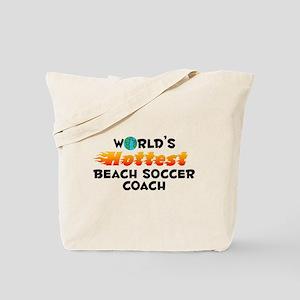 World's Hottest Beach.. (C) Tote Bag