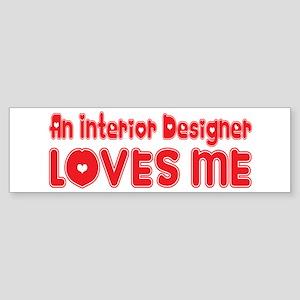 An Interior Designer Loves Me Bumper Sticker