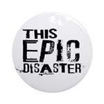 This Epic Disaster Logo Dark Text Round Ornament