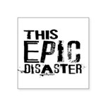 This Epic Disaster Logo Dark Text Sticker