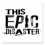 This Epic Disaster Logo Dark Text Square Car Magne