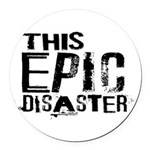 This Epic Disaster Logo Dark Text Round Car Magnet