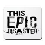 This Epic Disaster Logo Dark Text Mousepad