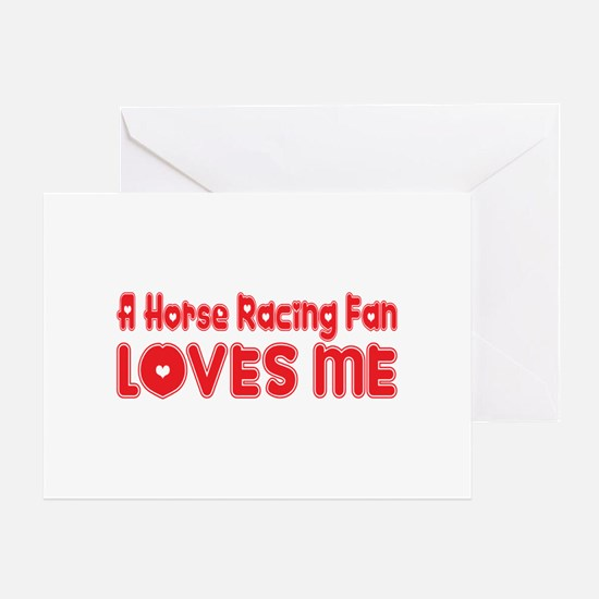 A Horse Racing Fan Loves Me Greeting Card
