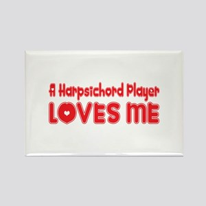 A Harpsichord Player Loves Me Rectangle Magnet