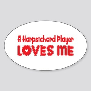 A Harpsichord Player Loves Me Oval Sticker