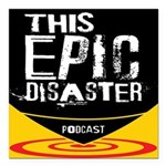 This Epic Disaster Podcast Logo Square Car Magnet