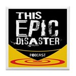 This Epic Disaster Podcast Logo Tile Coaster