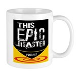 This Epic Disaster Podcast Logo Mugs
