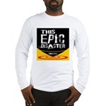 This Epic Disaster Podcast Logo Long Sleeve T-Shir