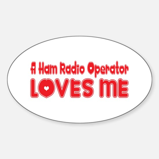 A Ham Radio Operator Loves Me Oval Decal