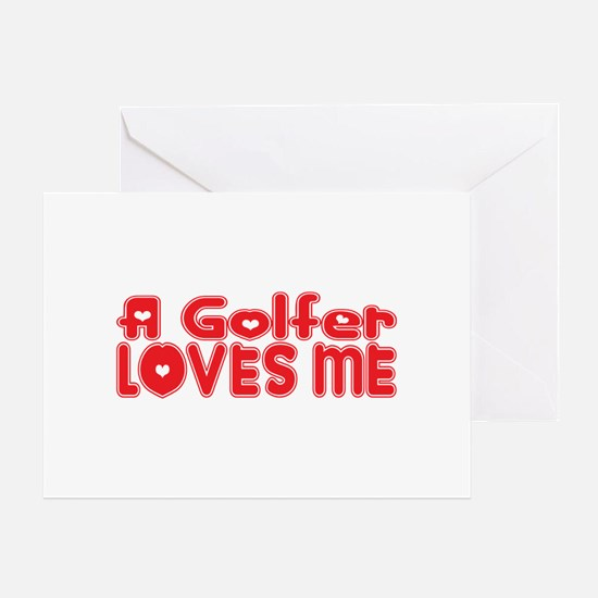 A Golfer Loves Me Greeting Card
