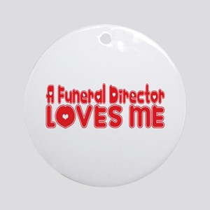 A Funeral Director Loves Me Ornament (Round)
