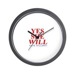 Hillary Yes She WILL Wall Clock