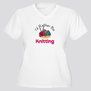 I'd Rather Be Knitting Women's Plus Size V-Neck T-