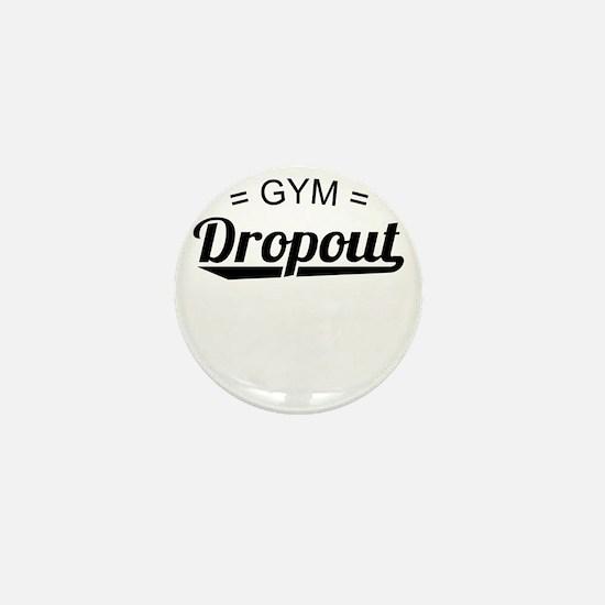 Gym Dropout Mini Button