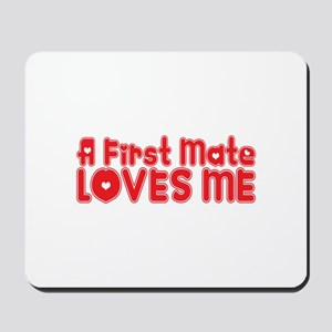 A First Mate Loves Me Mousepad