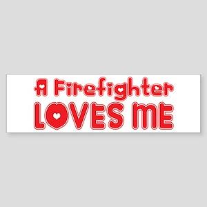 A Firefighter Loves Me Bumper Sticker