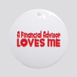 A Financial Advisor Loves Me Ornament (Round)