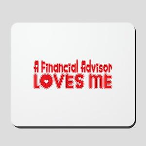 A Financial Advisor Loves Me Mousepad
