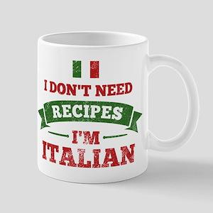 No Recipes I'm Italian 11 oz Ceramic Mug